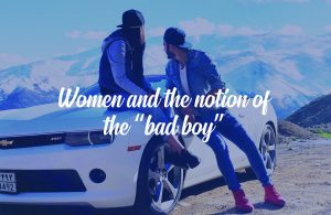 "Image for Women and the notion of the ""bad boy"""