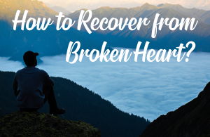 Image for How to Recover from broken heart?