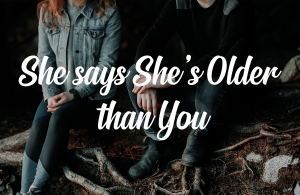 Image for She says she's older than you