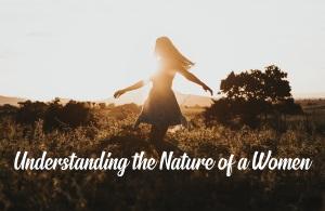 Understanding the nature of a women