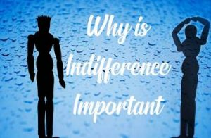 Why is indifference important